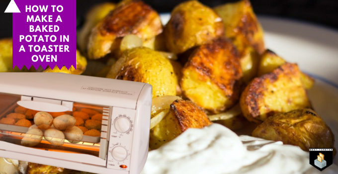How to Make a Baked Potato in Toaster Oven